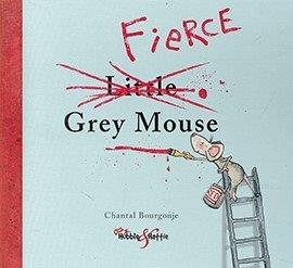 Fierce Mouse Book Cover by Chantal Bourgonje